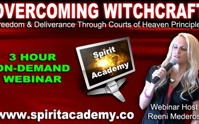 Overcoming Witchcraft, Freedom & Deliverance thru Courts of Heaven Principles