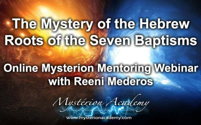 The Mystery of the Hebrew Roots of the Seven Baptisms