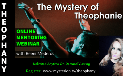 The Mystery of Theophanies & Theophanic Spontaneous Worship Online Webinar with Reeni Mederos