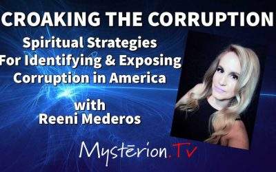 Croaking the Corruption with Reeni Mederos – Spiritual Strategies for Identifying & Exposing Corruption in America