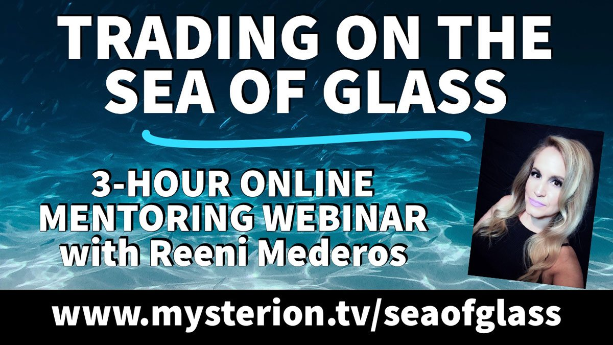 Trading on the Sea of Glass 3-Hour Online Mentoring Webinar with Reeni Mederos