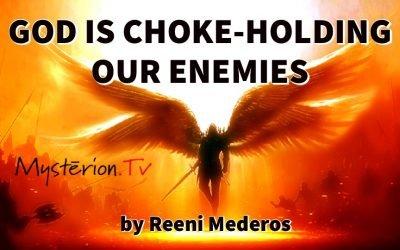 God Is Choke-Holding Our Enemies by Reeni Mederos