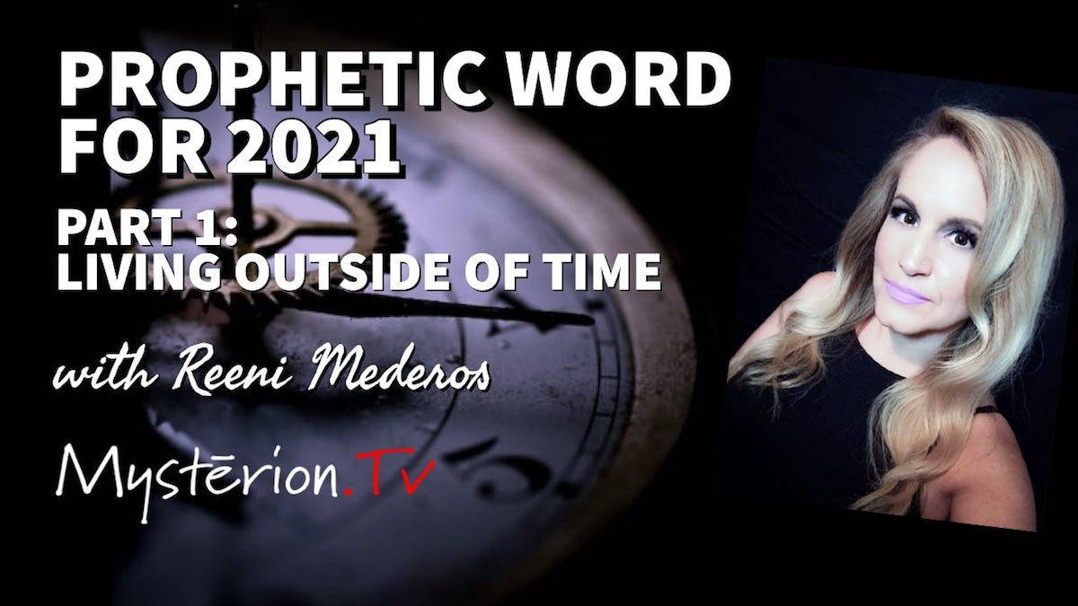 PROPHETIC WORD: What Is God Saying For The Year 2021 (Part 1) | Reeni Mederos – Mystērion.TV