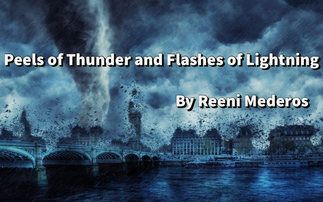 God Encounters – Peels of Thunder and Flashes of Lightning in Heaven by Reeni Mederos
