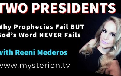 🔴 TWO PRESIDENTS, Why Prophecies Fail But God's Word NEVER Fails with Reeni Mederos