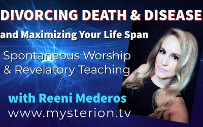 Divorcing Death and Disease and Maximizing Your Life Span Video Teaching by Reeni Mederos