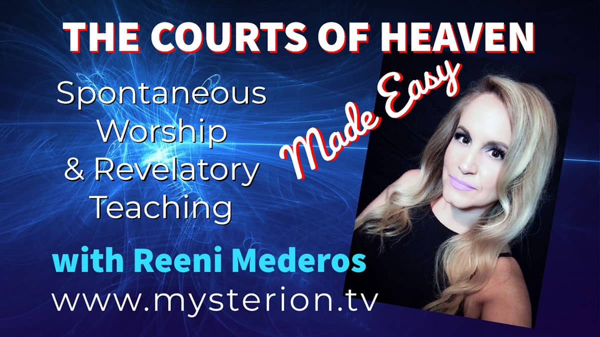The Courts of Heaven Made Easy Video Teaching with Reeni Mederos