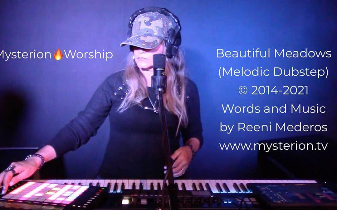 Beautiful Meadows – An Original Melodic Dubstep Instrumental Worship Video by Reeni Mederos