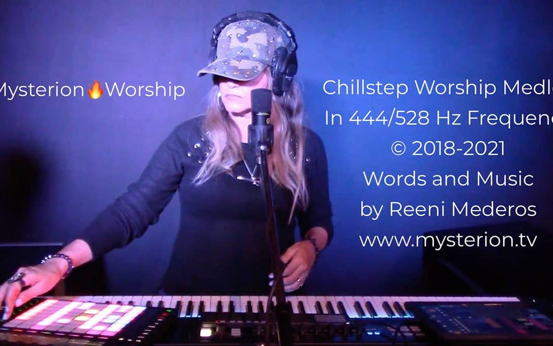 Chillstep Worship Medley in 444/528 Hz Frequency (Heaven's Frequency) by Reeni Mederos