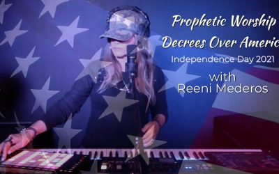 🇺🇸 Prophetic Worship Decrees Over America with Reeni Mederos – Independence Day 2021